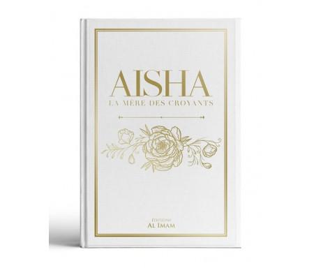 Aisha, La Mère des Croyants (Oum Al-Mou'minîn)