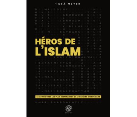 Héros de l'Islam - Les 30 Figures les plus Inspirantes