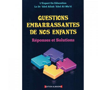 Questions embarrassantes de nos enfants : Réponses et Solutions