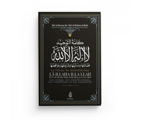 La Parole du Monothéisme Lâ ilaha illa Allah