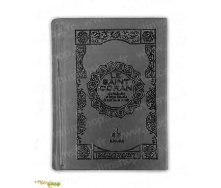 Le Saint Coran et la Traduction en langue française du sens de ses Versets (Bilingue) - Gris