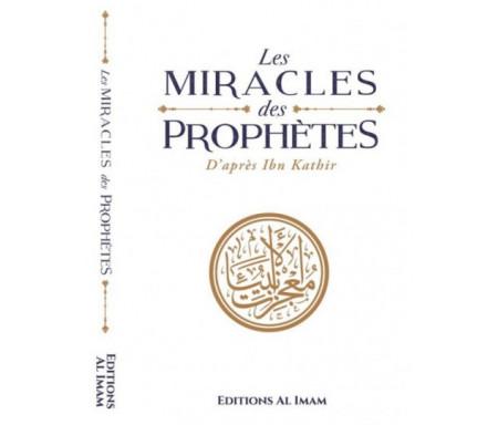 Les Miracles des Prophètes (inspiré de la célèbre œuvre de Ibn Kathîr)