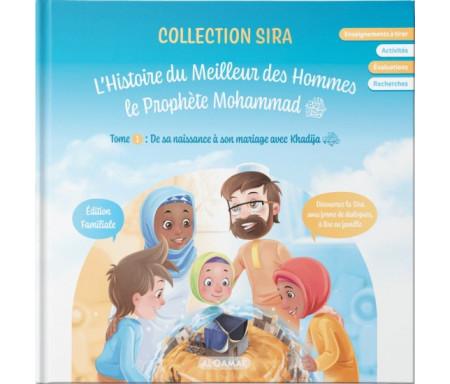 Collection Sira : L'histoire du meilleur des Hommes le Prophète Muhammad (paix et salut soient sur lui) - Tome 1 : De sa naissance à son mariage avec Khadija (qu'Allah l'agrée)