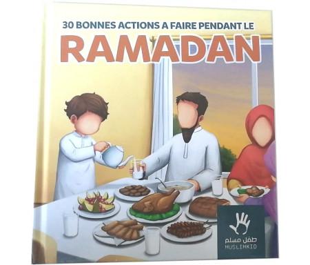 Trente (30) bonnes actions à faire pendant le Ramadan