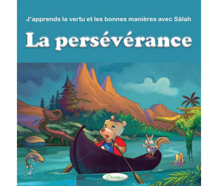 J'apprends la vertu et les bonnes manières avec Sâlah : La persévérance