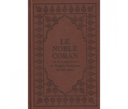 Le Noble Coran et la traduction en langue française de ses sens (Arabe-Français) avec Pages Arc-en-Ciel (Marron)