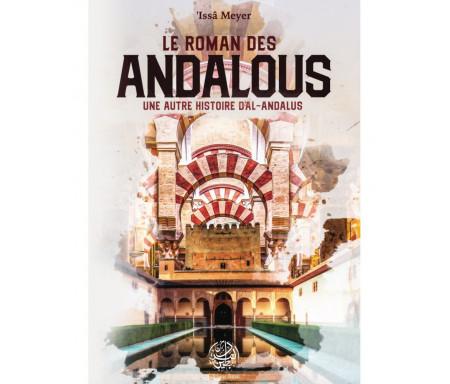 Le roman des Andalous - une autre histoire d'Al-Andalous
