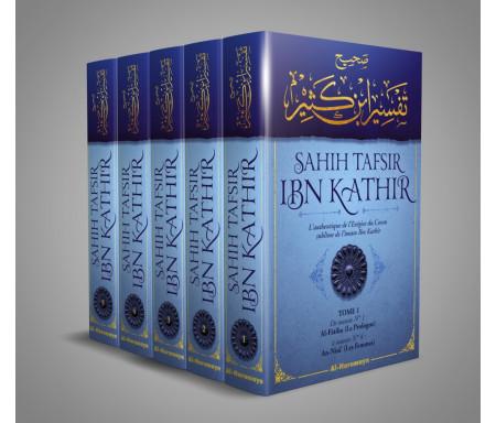 L'authentique de l'Exégèse du Coran sublime de l'imam Ibn Kathîr : Sahîh Tafsîr ibn Kathir (5 volumes)