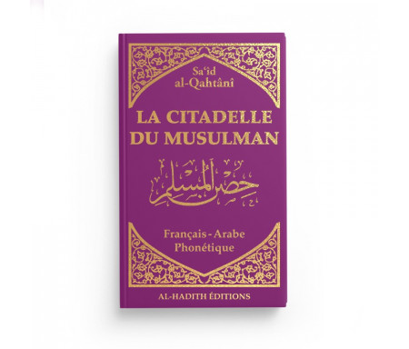 La Citadelle du musulman - Sa'îd al-Qahtânî - Français / arabe / phonétique - Coloris Blanc