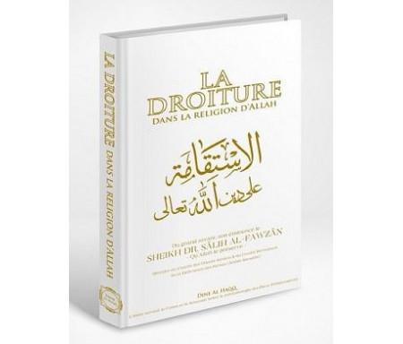 La Droiture dans la Religion d'Allah (Le Très Haut) - Al Istiqâmah