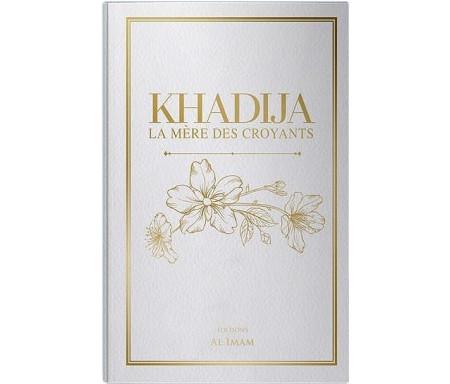 Khadija - La Mère des Croyants