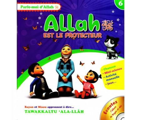 Allah est le protecteur - Série Parle moi d'Allah Tome 6