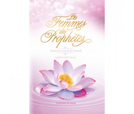 Les Femmes des Prophètes selon le Coran et la Sunnah Volume 1 et 2 (Version intégrale)