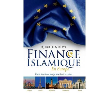 Finance Islamique En Europe - Etat des lieux des produits et services