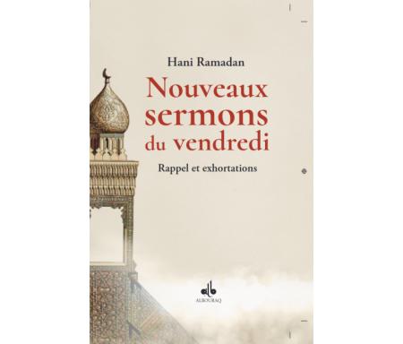 Nouveaux Sermons du Vendredi (Rappel et Exhortations)