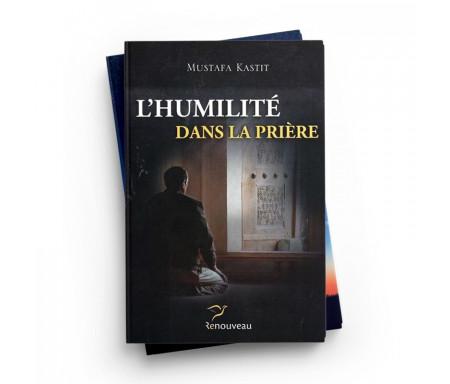 Pack : Mustapha Kastit (2 livres) : L'humilité dans la prière / Le jeûne de ramadan étique etpréceptes