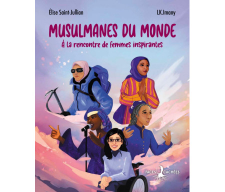 Musulmanes du monde : A la rencontre de femmes inspirantes