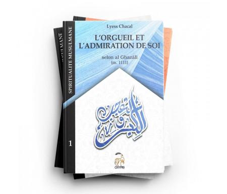 Pack La Spiritualité Musulmane L'Orgueil / L'Ostentation / Plaire aux autres / Se laisser duper