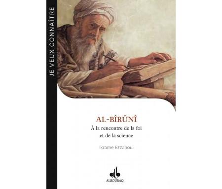 Al-Bîrûnî - A la rencontre de la foi et de la science