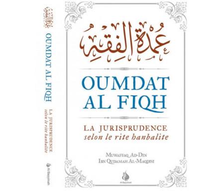 Oumdat Al Fiqh (Version intégrale) : livre de référence de jurisprudence selon le rite Hanbalite