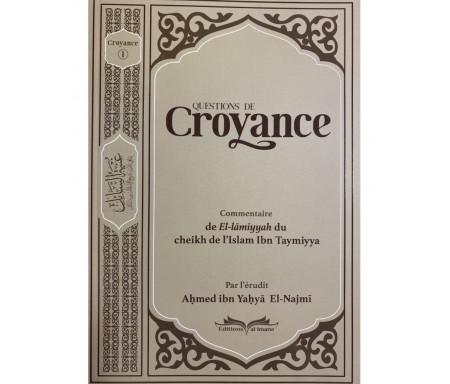 Questions de Croyance (Commentaire de El lammiyyah Cheikh Al Islam Ibn Taymiyya)