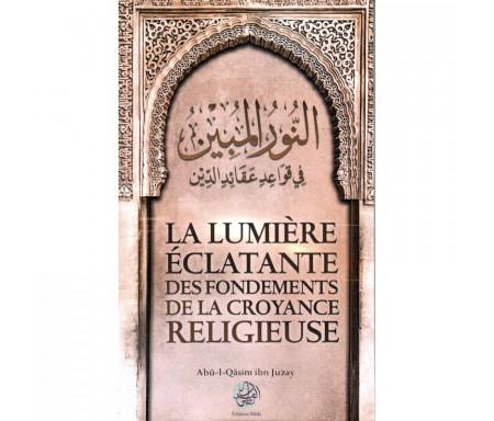 La lumière éclatante des fondements de la croyance religieuse (Format de poche)