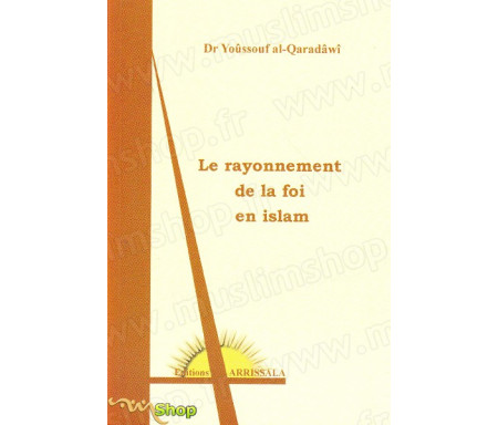 Le rayonnement de la foi en islam