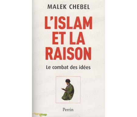 L'islam et la raison - Le combat des idées