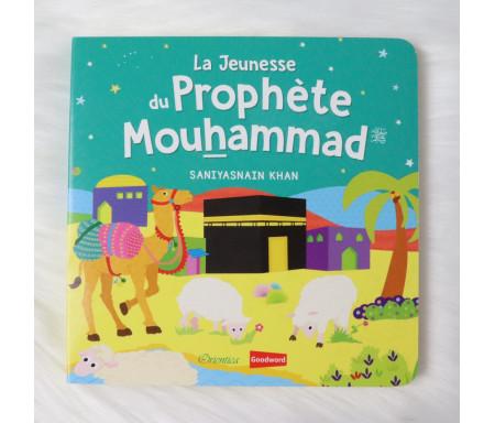 La Jeunesse du Prophète Mouhammad (Livre avec pages cartonnées)