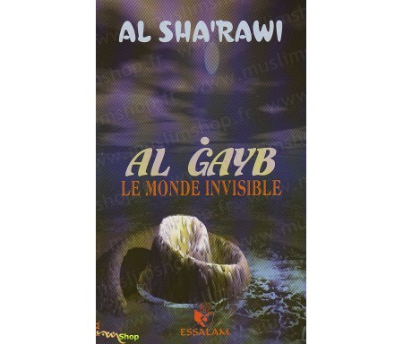 Le Monde Invisible (Al-Ghayb)