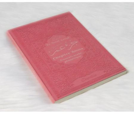 Le Saint Coran - Chapitre Amma - Grand format (Jouz' 'Ammâ - Hizb Sabbih) français-arabe-phonétique - Couverture rose claire