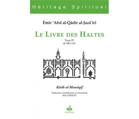 Le Livre des Haltes - Tome 4 (Kitâb al-Mawâqif)