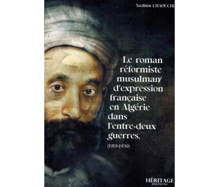 Le roman réformiste musulman d'expression française en Algérie (1919-1939)