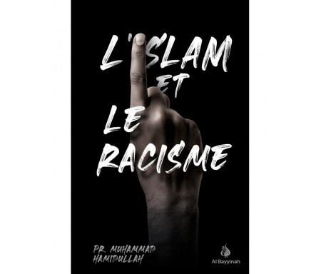 L'Islam et le racisme - Pr. Muhammad Hamidullah