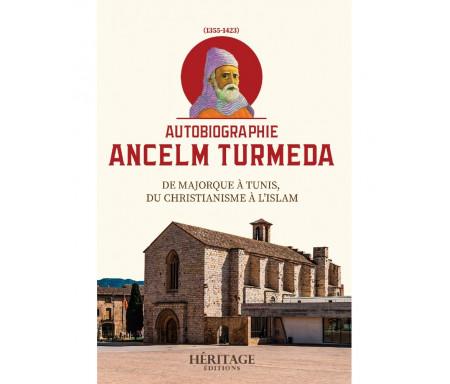Autobiographie Ancelm Turmeda - De Majorque à Tunis, du christianisme à l'islam