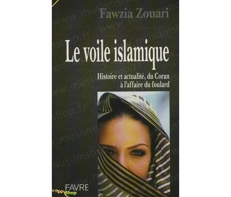 Le voile islamique - Histoire et actualité, du Coran à l'affaire du foulard