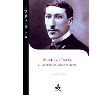René Guénon Tome 3: les suites ou la mise en oeuvre