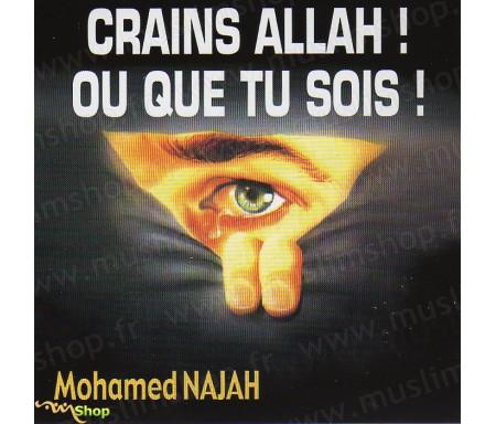 Crains Allah ! Où que tu Sois !