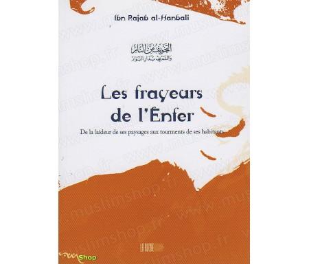 Les Frayeurs de l'Enfer - De la Laideur de ses Paysages aux Tourments de ses Habitants - Précis d' Ibn Rajab AL-HANBALÎ- Collec