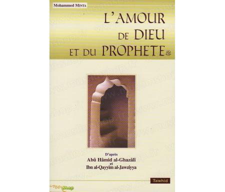 L'amour de Dieu et du Prophète d'après les écrits d'Abû Hâmid AL-GHAZALI et d'Ibn al-Qayyim AL-JAWZIYYA