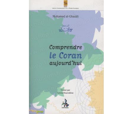 Comprendre le Coran Aujourd'hui