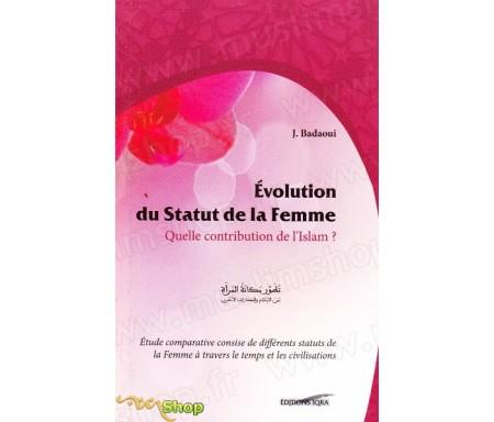 Evolution du statut de la Femme en Islam - Quelle contribution de l'Islam ?