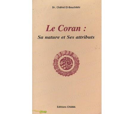 Le Coran : Sa Nature et Ses Attributs