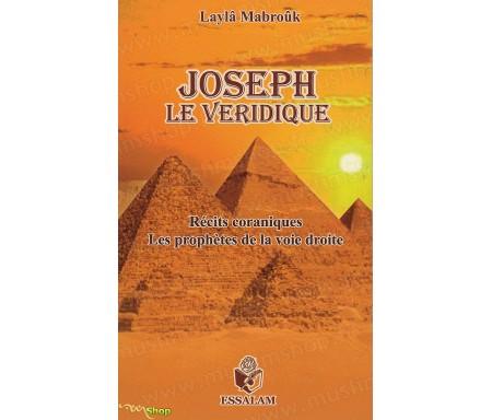 Joseph, le Véridique - Récits coraniques, les prophètes de la voie droite