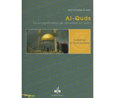 Al-Quds ou la signification de Jérusalem en Islam