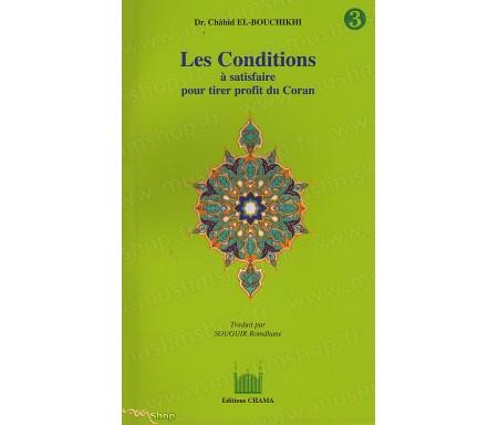 Les Conditions à Satisfaire pour tirer Profit du Coran