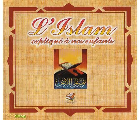 L'Islam expliqué à nos Enfants