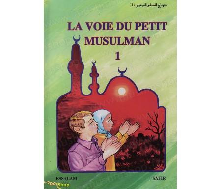 La Voie du Petit Musulman - Tome 1