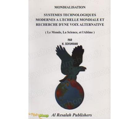 Mondialisation - Systèmes technologiques modernes à l'échelle mondiale et recherche d'une voix alternative
