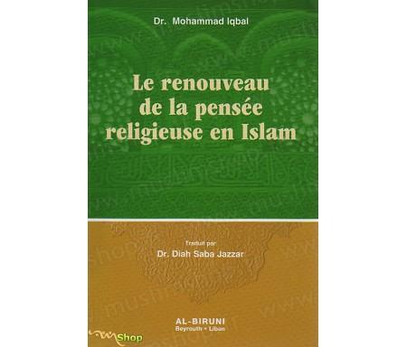 Le Renouveau de la Pensée Religieuse en Islam